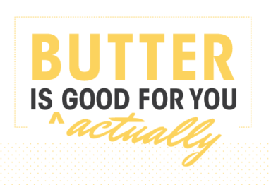 Graphic text: butter is actually good for you